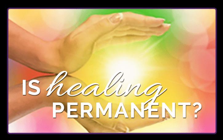 Is Healing Permanent?